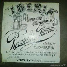 Arte: ORIGINAL PUBLICIDAD SEVILLA TETUAN 14 CAFE IBERIA REVUELTA Y PUENTE FINALES SIGLO XIX O PRINCIPIOS . Lote 57564610