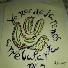 Arte: EXCELENTE DIBUJO PINTURA DEL POETA RAFAEL ALBERTI A COLOR PALOMA DE LA PAZ FIRMADO. Lote 99484791