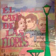 Arte: EL CAFÉ ESPAÑOL,BURDEOS. COMEDIA EN TRES ACTOS TÍTULADA EL CAFÉ DE LAS FLORES 1964. Lote 112371631
