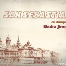 Arte: SAN SEBASTIAN EN DIBUJOS DE ELADIO JIMENO . 54 LAMINAS . LIBRO DEDICADO POR EL AUTOR CON AUTOGRAFO. . Lote 138815230