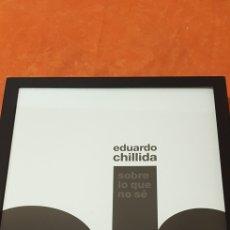 Arte: EDUARDO CHILLIDA,SOBRE LO QUE NO SE.. Lote 176691344