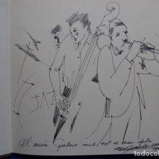 Arte: DIBUJO DE RAMON AGUILAR MORÉ EN LIBRO 30 AÑOS DE JAZZ 1990.DEDICADO Y FIRMADO POR EL AUTOR.. Lote 215227606