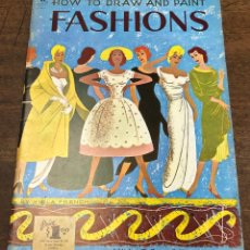 Art: HOW TO DRAW AND PAINT FASHIONS. Nº 61. COMO PINTAR Y DIBUJAR MODA. WALTER FOSTER. Lote 217986147