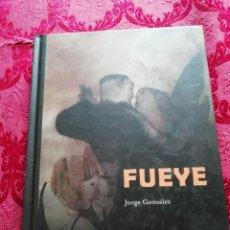 Arte: FUEYE JORGE GONZÁLEZ PASTAS DURAS 2008 LLEVA DIBUJO ORIGINAL Y DEDICATORIA DEL ARTISTA. Lote 255498965