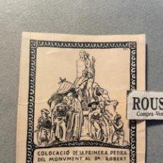 Arte: ANTIGUO DIBUJO ORIGINAL A TINTA PLUMA . COLOCACIÓ DE LA PRIMERA PEDRA DEL MONUMENT AL DR. ROBERT BAR. Lote 295506948