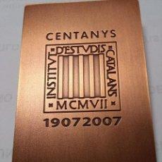 Arte: SUBIRACHS- PLACA, CENTANYS- INSTITUT D'ESTUDIS CATALANS (1907-2007). Lote 101128199