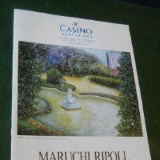 Arte: PROGRAMA EXPOSICION PINTURA MARUCHI RIPOLL GRAN CASINO BARCELONA 2005. Lote 174010775