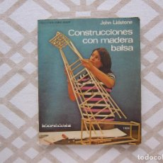 Arte: CONSTRUCCIONES CON MADERA BALSA - JOHN LIDSTONE. Lote 221355926