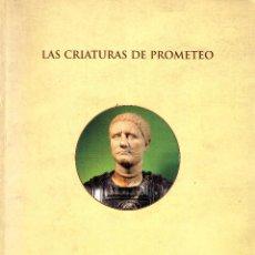 Arte: LAS CRIATURAS DE PROMETEO. ESCULTURAS CLÁSICAS DEL MUSEO NACIONAL DEL PRADO.. Lote 252008400