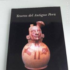 Arte: TESOROS DEL ANTIGUO PERÚ - COLECCIÓN MUSEO NACIONAL ARQUEOLOGÍA, ANTROPOLOGÍA, HISTORIA - 2003. Lote 167751072