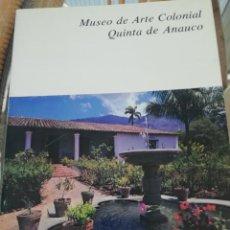 Arte: MUSEO DE ARTE COLONIAL DE CARACAS QUINTA DE ANAUCO. Lote 225259148