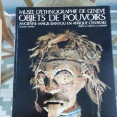Arte: OBJETS DE POUVOIRS EN FRANCÉS CATÁLOGO DE LA EXPOSICIÓN EN GINEBRA. Lote 225528760