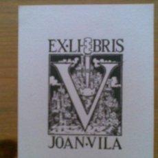 Arte: A10-EXLIBRIS JOAN VILA,EXLIBRISTA,SELLO MAGNIFICO.BARCELONA. Lote 19369077