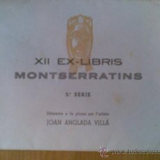 Arte: A12-COLECCION COMPLETA EXLIBRIS ANTIGUOS + SOBRE MONSERRAT A PLOMA,MONSERRATINS,VEAN. Lote 27585342