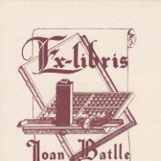 Arte: EX-LIBRIS DE JOAN BATLLE. . 8X10.5. EX-LIBRIS. EX-LIBRIS. EXCELENTE EX - LIBRIS DE JOAN BATLLE/ TC/ . Lote 26529542