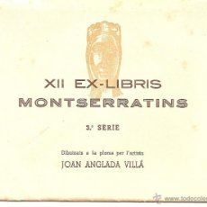 Arte: JOAN ANGLADA VILLÁ. EX-LIBRIS CATALAN MONTSERRATINS: ANGEL BATLLE Y TEJEDOR. 3ª SERIE (COMPLETA). Lote 42187455