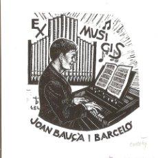 Arte: EX-MUSICIS D'ORIOL Mª DIVI PER A JOAN BAUÇÀ I BARCELÓ – SIGNAT A LLAPIS. Lote 48757979