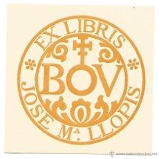 Arte: EXLIBRIS EX LIBRIS BOV JOSE Mª LLOPIS 9 X 9 CM ORIGINAL. Lote 54853482