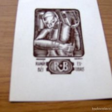 Arte: EX LIBRIS DE RAMON BES (RB) - FIRMADO I. VIDAL N.X. 1927 , DIBUJANTE ILUSTRADOR- 14 X 11 CM.. Lote 55884231