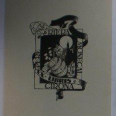 Arte: .310 EX-LIBRIS EXLIBRIS BOOKPLATE PARA PERE RIERA MONEGAL. GIRONA TONEL LECTOR. Lote 133235254