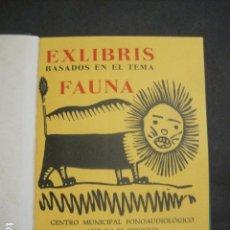 Arte: EX LIBRIS - BASADOS EN EL TEMA FAUNA - LIBRO EXLIBRIS -1970 . -VER FOTOS-(X-1593). Lote 84629912