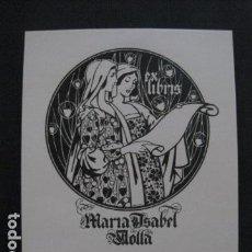 Arte: EX LIBRIS -TRIADO - MARIA ISABEL MOLLA - VER FOTOS - (X-1787). Lote 86582128