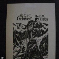 Arte: EX LIBRIS - ANTONI GELABERT - VER FOTOS -(X-2641). Lote 182527333