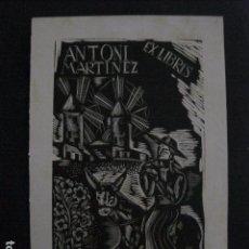 Arte: EX LIBRIS - ANTONI MARTINEZ - (X-1922). Lote 89579696