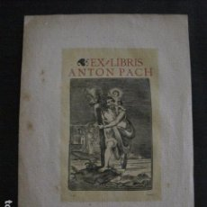 Arte: EX LIBRIS - ANTON PACH - GRABADO -VER FOTOS -(X-1981). Lote 90474459