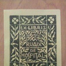 Arte: O* EX LIBRIS - RUAIX HOSPITAL - COLOR AMARILLO. Lote 116831123