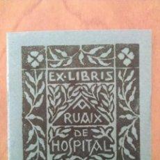 Arte: O* EX LIBRIS - RUAIX HOSPITAL - COLOR AZUL. Lote 116831303