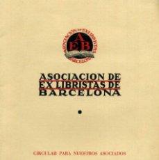 Arte: ASOCIACIÓN DE EXLIBRISTAS DE BARCELONA - CIRCULAR PARA NUESTROS ASOCIADOS - AÑO I, NÚMEROS 1 Y 2. Lote 116934323
