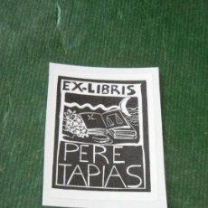 Arte: EX-LIBRIS PERE TAPIAS. Lote 118699767