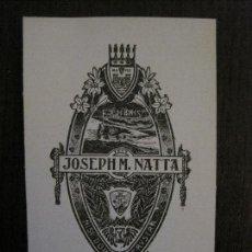 Arte: EX LIBRIS - JOSEPH M. NATTA - VER FOTOS - (X-2239). Lote 121274363