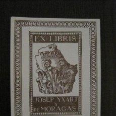 Arte: EX LIBRIS - JOSEP YXART DE MORAGAS - CIDON - VER FOTOS - (X-2263). Lote 121278907