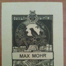 Arte: EX LIBRIS : MAX MOHR / FIRMADO A LÁPIZ. Lote 127753027