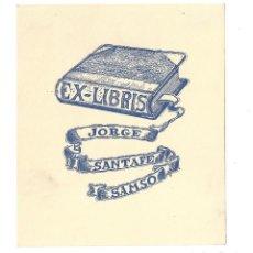 Arte: EX- LIBRIS.- JORGE SANTAFE SAMSO. DIBUJADO POR MANUEL SANTAFÉ. Lote 141237822