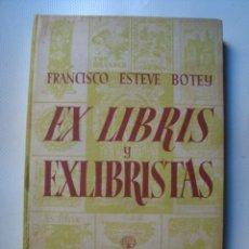 Arte: FRANCISCO ESTEVE BOTEY - EX LIBRIS Y EXLIBRISTAS (AGUILAR, 1949). 161 ILUSTRACIONES.¡RARO!. Lote 142025366