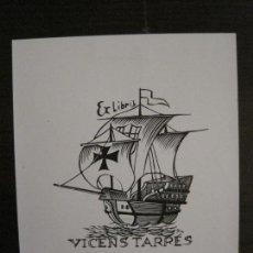 Arte: EX LIBRIS-VICENS TARRES-VER FOTOS-(X-2433). Lote 146289162