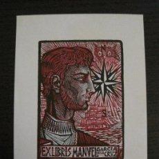 Arte: EX LIBRIS-MANUEL GARCIA DE LA CRUZ-VER FOTOS-(X-2491). Lote 147064998