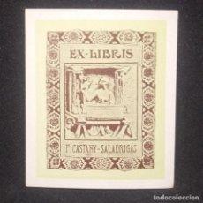Arte: EX-LIBRIS F. CASTANY - SALADRIGAS EX LIBRIS 7 X 5,5 CM. Lote 147747314