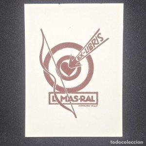 Ex-libris L. Mas-Ral Ex libris 6 x 5 cm en papel de 9,5 x 7 cm J. Anglada Villa 1934