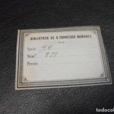 Arte: EX LIBRIS SIGLO XIX DE FRANCISCO BAÑARES EXLIBRIS. Lote 151000162