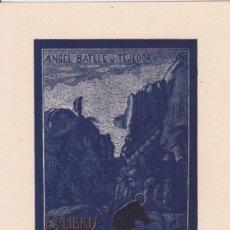 Arte: EX-LIBRIS DE JOSEP DE RIQUER PARA ANGEL BATLLE Y TEJEDOR . Lote 154415502