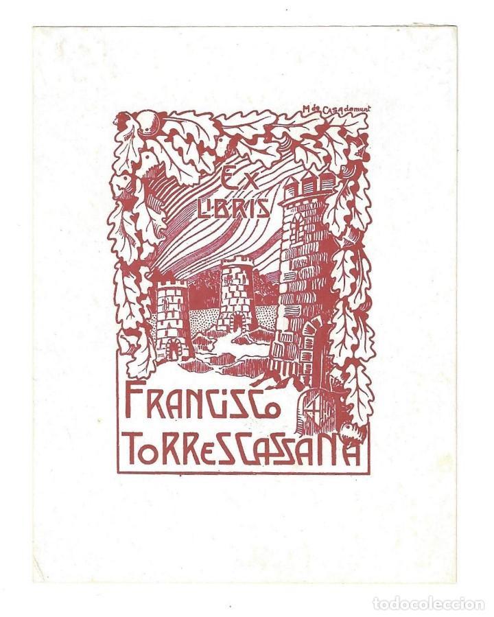 EX- LIBRIS.- FRANCISCO TORRES CASSANA. DIBUJADO POR CASADEMUNT (Arte - Ex Libris)