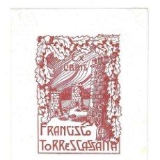 Arte: EX- LIBRIS.- FRANCISCO TORRES CASSANA. DIBUJADO POR CASADEMUNT. Lote 158275746
