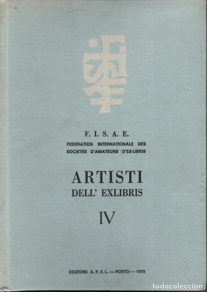 ARTISTI DELL EXLIBRIS IV (PORTO, 1978) CON 124 EXLIBRIS ORIGINALES ENCARTADOS - EDICIÓN NUMERADA (Arte - Ex Libris)