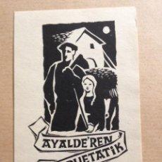 Arte: EX-LIBRIS EXLIBRIS BOOKPLATE PARA AYALDE (ANTONIO VALVERDE). CASERÍO VASCO LEÑADOR NIÑA EUSKADI. Lote 185785355