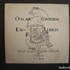 Arte: EX LIBRIS-ISMAEL SMITH-OSCAR CONTRERAS-MAS ALLA DEL DOLOR-VER FOTOS-(X-2932). Lote 192184793
