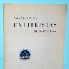 Arte: ASOCIACIÓN DE EXLIBRISTAS DE BARCELONA. AÑO XII- Nº 23 Y 24. JUNIO 1962 - DICIEMBRE 1962. Lote 204011643